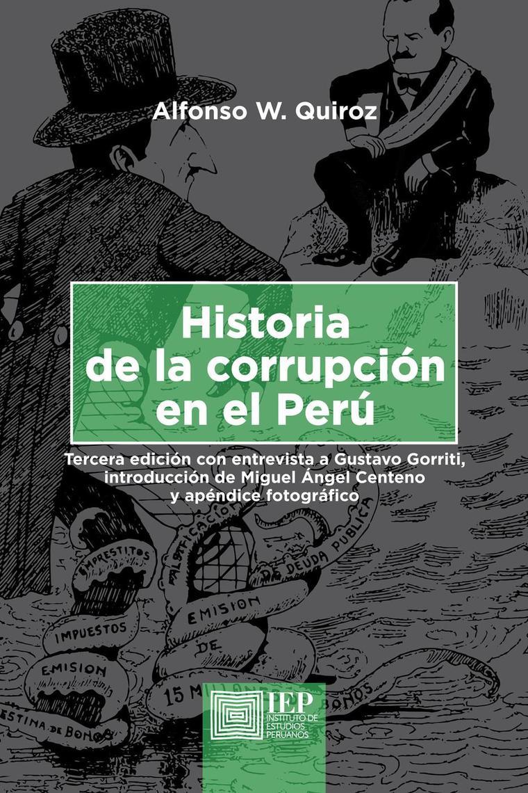 Lea Historia de la corrupción en el Perú. Tercera edición