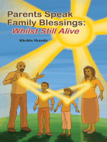 Parents Speak Family Blessings: Whilst Still Alive