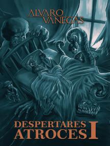 DESPERTARES ATROCES I