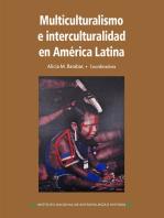Multiculturalismo e interculturalidad en América Latina.