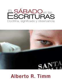 El sábado en las Escrituras: Doctrina, significado y observancia