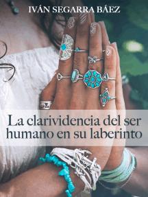 La clarividencia del ser humano en su laberinto