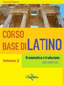 Corso base di latino. Vol. 2: Grammatica e traduzione