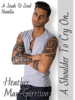 A Shoulder To Cry On... (A Studs & Steel Novella)