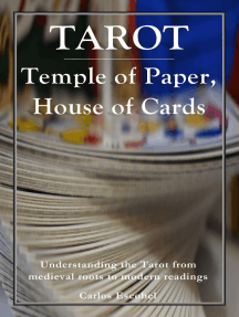 Tarot: Temple of Paper, House of Cards: Understand the Tarot from medieval roots to modern readings, its archeology of self and its architecture of heaven
