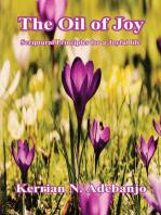 The Oil of Joy: Scriptural Principles for a Joyful Life.