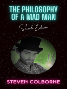The Philosophy of a Mad Man