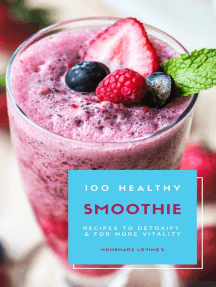 100 Healthy Smoothie Recipes To Detoxify And For More Vitality
