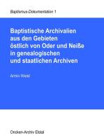 Baptistische Archivalien aus den Gebieten östlich von Oder und Neiße in genealogischen und staatlichen Archiven