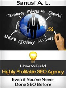How to Build Highly Profitable SEO Agency: Even if You've Never Done SEO Before