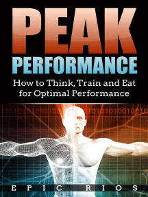 Peak Performance: How to Think, Train and Eat for Optimal Performance
