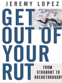 Get Out of Your Rut: From Stagnant to Breakthrough!