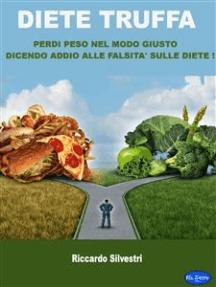 Diete truffa: Perdi peso nel modo giusto dicendo addio alle falsità sulle diete!