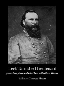 Lee's Tarnished Lieutenant: James Longstreet and His Place in Southern History