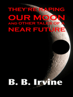 They're Raping Our Moon And Other Tales Of A Near Future