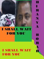 I Shall Wait for You