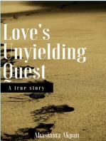 Love's Unyielding Quest