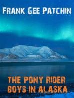 The Pony Rider Boys in Alaska