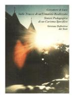 Sulle Tracce di un'Umanità Realizzata - Sintesi Pedagogica di un Carisma Specifico