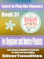 Learn to Play the Classics Book 31 - For Beginner and Novice Pianists Letter Names Embedded In Noteheads for Quick and Easy Reading