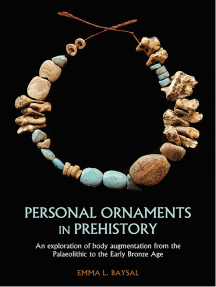Personal Ornaments in Prehistory: An exploration of body augmentation from the Palaeolithic to the Early Bronze Age