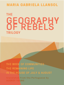 Geography of Rebels Trilogy: The Book of Communities, The Remaining Life, and In the House of July & August