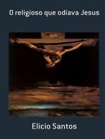 O Religioso Que Odiava Jesus