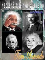 Hacker Einstein Do 3º Milênio
