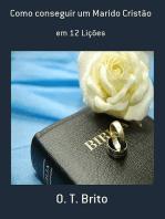 Como Conseguir Um Marido Cristão