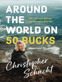 Around the World on 50 Bucks: How I Left with Nothing and Returned a Rich Man