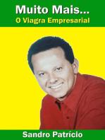 Muito Mais... O Viagra Empresarial