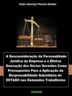 A DesconsideraÇÃo Da Personalidade JurÍdica Da Empresa E A Efetiva ExecuÇÃo Dos SÓcios Gerentes, Como Pressupostos Para A AplicaÇÃo Da Responsabilidade SubsidiÁria Do Estado Nas Demandas Trabalhistas