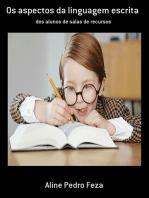 Os Aspectos Da Linguagem Escrita