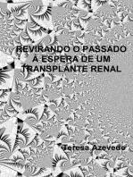Revirando O Passado à Espera De Um Transplante Renal