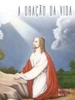 A OraÇÃo Da Vida