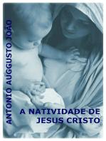 A Natividade De Jesus Cristo