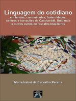 Linguagem Do Cotidiano Em Tendas, Comunidades, Fraternidades, Centros E Barracões De Candomblé, Umbanda E Outros Cultos De Raiz Afro Brasileiros.