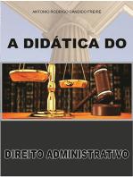 A DidÁtica Do Direito Administrativo
