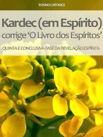 Kardec (Em Espírito) Corrige ''O Livro Dos Espíritos''
