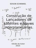 Construção De Lançadores De Satélites E Naves Interplanetárias.