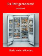 Os Refrigeradores!