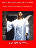 O Dia Em Que Jesus Visitou As CrianÇas Na PÁscoa