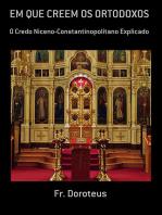 Em Que Creem Os Ortodoxos
