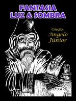 Fantasia, Luz & Sombra