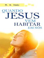 Quando Jesus Vem Habitar Em Nós