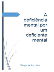 A Deficiência Mental Por Um Deficiente Mental