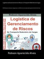 Logística De Gerenciamento De Riscos No Transporte Rodoviário De Cargas