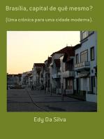 Brasília, Capital De Quê Mesmo?