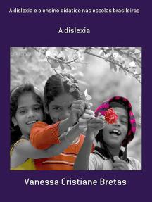 A Dislexia E O Ensino Didático Nas Escolas Brasileiras