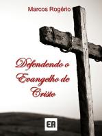 Defendendo O Evangelho De Cristo